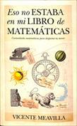 Eso no estaba en mi libro de matemáticas. Curiosidades matemáticas para despertar tu mente