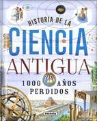 Historia de la ciencia antigua. 1000 años perdidos