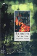 La retórica del terror. Sobre lenguaje, terrorismo y medios de comunicación
