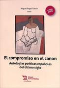 El compromiso en el canon. Antologías poéticas españolas del último siglo
