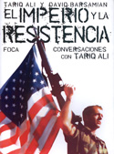 El imperio y la resistencia. Conversaciones con Tariq Ali
