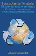 El reto del medio ambiente. Conflictos e intereses en la política medioambiental europea