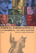 Ensayo sobre el subdesarrollo. Latinoamérica 200 años después