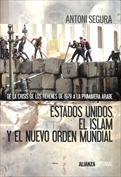 Estados Unidos, el islam y el nuevo orden mundial. De la crisis de los rehenes de 1979 a la primavera árabe