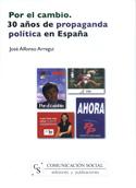 Por el cambio. 30 años de propaganda política en España