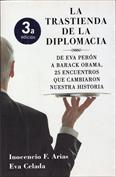 La trastienda de la diplomacia. De Eva Perón a Barack Obama, 25 encuentros que cambiaron nuestra historia