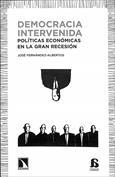 Democracia intervenida. Políticas económicas en la gran recesión