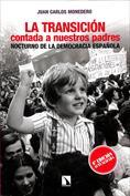 La Transición contada a nuestros padres. Nocturno de la democracia española
