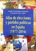 Atlas de las elecciones y partidos políticicos en España (1977-2016 )