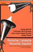 Escucha Cataluña, escucha España
