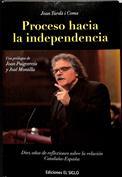 Proceso hacia la independencia. 10 años de reflexiones sobre la relación Cataluña-España