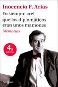 Yo siempre creí que los diplomáticos eran unos mamones. Memorias
