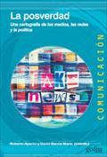 La posverdad. Una cartografía de los medios, las redes y la política