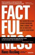 Factfulness. Diez razones por las que estamos equivocados sobre el mundo. Y por qué las cosas están mejor de lo que pien