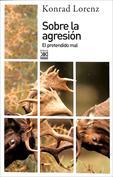 Sobre la agresión. El pretendido mal