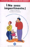 ¡No seas impertinente! Un programa en cuatro fases para poner fin al mal comportamiento de sus hijos