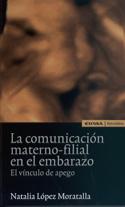 La comunicación materno-filial en el embarazo. El vínculo de apego
