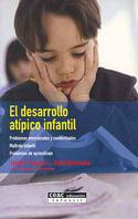 El desarrollo atípico infantil. Problemas emocionales y conductuales, maltrato infantil, problemas de aprendizaje