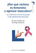 ¿Por qué víctima es femenino y agresor masculino? La violencia contra la pareja y las agresiones sexuales