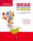 Ideas que invitan a crear. Proyecto para estimular la creatividad en Educación Primaria