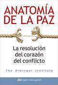 Anatomía de la paz. La resolución del corazón del conflicto