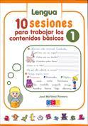 10 Sesiones para trabajar los contenido básicos. Lengua y matemáticas 1