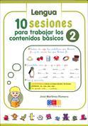 10 Sesiones para trabajar los contenido básicos. Lengua y matemáticas 2