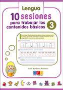 10 sesiones para trabajar los contenido básicos. Lengua y matemáticas 3