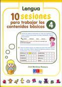 10 sesiones para trabajar los contenidos básicos. Lengua y matemáticas 4