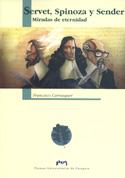 Servet, Spinoza y Sender. Miradas de eternidad