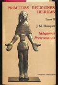 Primitivas religiones ibéricas. T.2. Religiones prerromanas