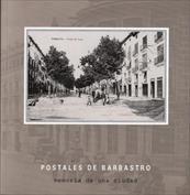 Postales de Barbastro. Memoria de una Ciudad