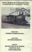 Video. Vida y muerte de un humilde tren (El ferrocarril Selgua-Barbastro, 1880-1985)